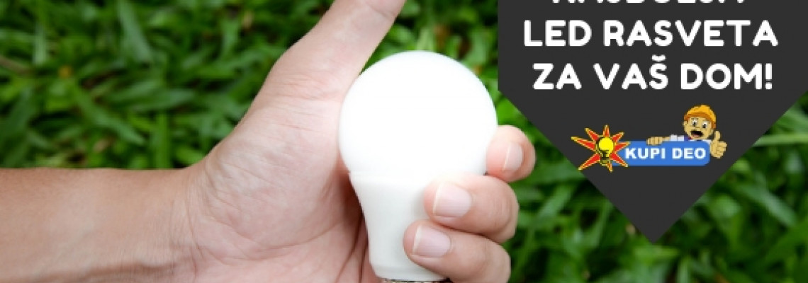 Kako odabrati najbolju LED rasvetu za svaku prostoriju u Vašem domu? (II deo)